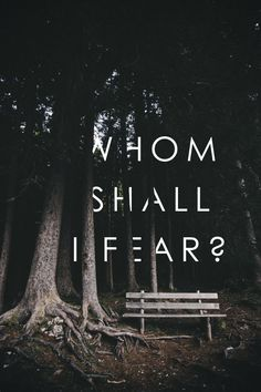 "worshipgifs: "" Psalm 27:1 - The LORD is my light and my salvation; whom shall I fear? The LORD is the stronghold of my life; of whom shall I be afraid? """