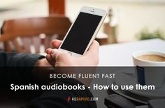 Spanish audiobooks – How to use them to become fluent fast