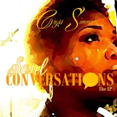 The #EP cover art! #EPRelease Soul Conversations is available digitally on #Noisetrade and #Bandcamp --- www.noisetrade.com/cryssimmons and cryssimmons.bandcamp.com #supportindiemusic #christian #soul #worship #music #atlanta