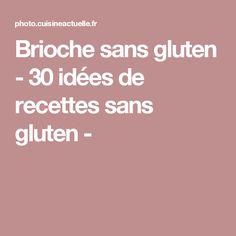 Brioche sans gluten - 30 idées de recettes sans gluten -