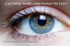 Can+Eating+Healthy+Help+Protect+My+Eyes?