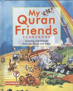 My Quran Friends Storybook has sixty stories from the lives of the Prophets and today's children's, highlighting the Islamic teaching and virtues. This book encourages children to read Allah's word and apply it in their every day life. It will help them to imbibe the true spirit of Islam.