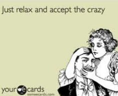 This is what I think my husband says to himself in his head when he comes home from work. :)