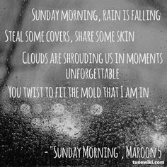 """Sunday Morning"" by Maroon Love the older Maroon 5 songs Music Love, Music Is Life, Love Songs, Good Music, Sunday Morning Maroon 5, Sunday Morning Song, Morning Rain, Saturday Night, Maroon 5 Lyrics"
