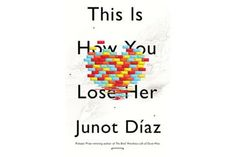 5 novels you must read this fall - 'This is How You Lose Her,' by Junot Diaz - CSMonitor.com