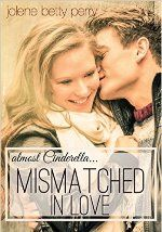 Mismatched in Love: Almost Cinderella by Jolene Betty Perry #ad http://amzn.to/1sAKPzx