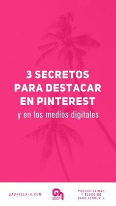 3 Secretos para destacarte en Pinterest y en todos los medios digitales #posicionamiento #marcapersonal #pinterestmarketing #destacar #gabrielah