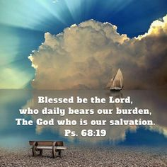 Psalms Blessed be the Lord, who daily bears our burden, The God who is our salvation. Bible Verses Quotes Inspirational, Scripture Quotes, Bible Scriptures, God Prayer, Prayer Quotes, Bible Text, Soli Deo Gloria, Bible Knowledge, Scripture Study