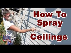 Spraying Textured Ceilings with an Airless Paint Sprayer.  Painting Ceilings.  DIY house painting. - YouTube