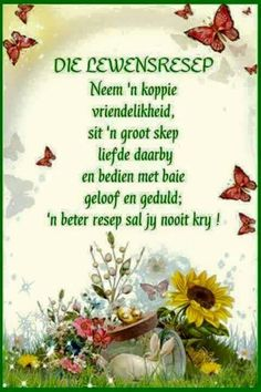 Die lewensresep Inspirational Qoutes, Motivational, Afrikaanse Quotes, Goeie Nag, Goeie More, Good Morning Wishes, True Words, Morning Quotes, Embedded Image Permalink