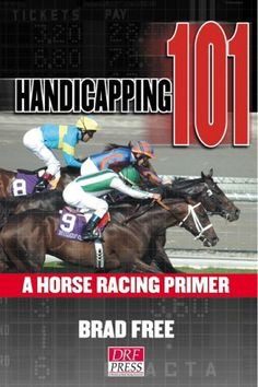Handicapping 101: A Horse Racing Primer:Amazon:Books
