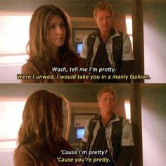 "From ""Firefly""- lol, I love how he specifies he would do so ""because she's pretty""! Lol."