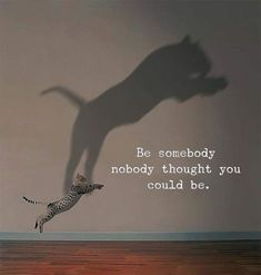 Be somebody nobody thought you could be - Motivation - Mindset quotes quotes deep quotes funny quotes inspirational quotes positive Life Quotes To Live By Inspirational, Positive Vibes Quotes, New Quotes, Wisdom Quotes, True Quotes, Short Quotes, Positive Life, Famous Quotes, Be You Quotes