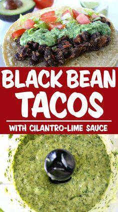 Black Bean Tacos with Avocado Cilantro-Lime Sauce Vegan Black Bean Recipes, Vegan Mexican Recipes, Best Vegan Recipes, Whole Food Recipes, Vegetarian Recipes, Healthy Recipes, Vegan Weeknight Meals, Quinoa Stuffed Peppers, Cilantro Lime Sauce