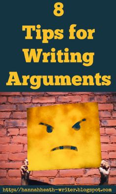 Hannah Heath: 8 Tips for Writing Arguments