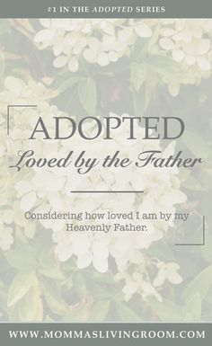 Adopted: Loved By the Father