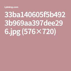 33ba140605f5b4923b969aa397dee296.jpg (576×720)