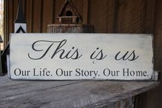 This Is Us Our Life Our Story Our Home Wood Sign Primitive Wood Sign House Warming Hostess Gift Wall Decor Rustic Sign Farmhouse Decor by FoothillPrimitives on Etsy #PrimitiveHomes