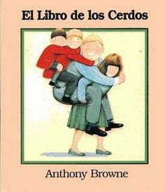 """""""El libro de los cerdos"""" - Anthony Browne (Fondo de Cultura Económica)"""