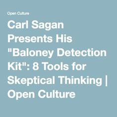 """Carl Sagan Presents His """"Baloney Detection Kit"""": 8 Tools for Skeptical Thinking 