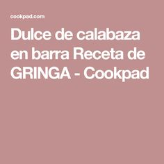 Dulce de calabaza en barra  Receta de GRINGA - Cookpad