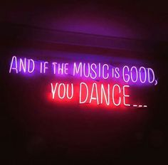 And if the music's good you dance neon Neon Carnival, Neon Words, Light Quotes, Neon Light Signs, Neon Word Lights, Neon Glow, Dance Quotes, Purple Aesthetic, Photo Wall Collage