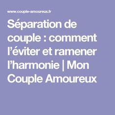 Séparation de couple : comment l'éviter et ramener l'harmonie   Mon Couple Amoureux