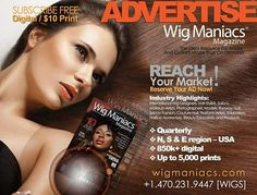 ADVERTISE HERE in Wig Maniacs Magazine -- WigManiacs.com