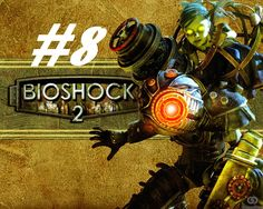 BioShock 2 - I set you on fire! [Part 8]