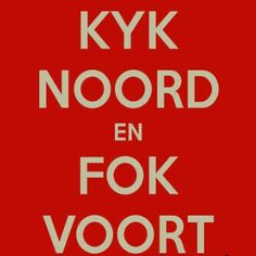 Kyk noord Funny Cute, Hilarious, Afrikaanse Quotes, Know Who You Are, True Words, Sarcasm, South Africa, Growing Up, Qoutes