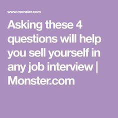 Asking these 4 questions will help you sell yourself in any job interview | Monster.com