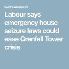 Labour says emergency house seizure laws could ease Grenfell Tower crisis Emergency House, John Mcdonnell, Jeremy Corbyn, Seizures, Law, Tower, Sayings, Lathe, Lyrics