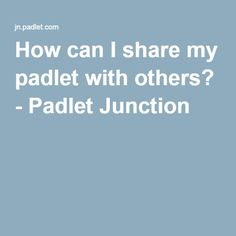How can I share my padlet with others? I Can, Technology, Canning, School, Tecnologia, Tech, Engineering, Home Canning