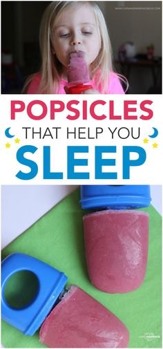 Popsicles to help kids sleep!