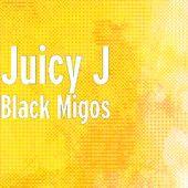 Black Migos – Single – Juicy J | Music Box Pantry