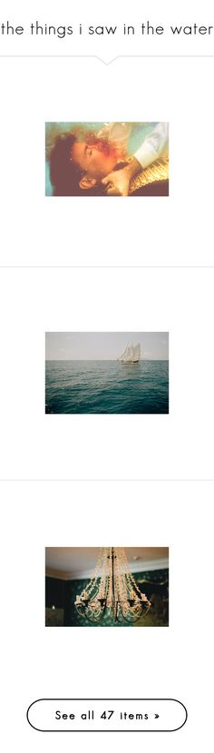 """""""the things i saw in the water"""" by kathleen216 ❤ liked on Polyvore featuring pictures, people, backgrounds, photos, pics, blue, photography, filler, girls and animals"""