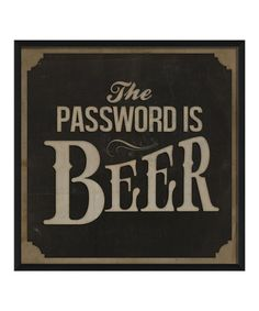 Another great find on #zulily! 'The Password Is Beer' Framed Wall Sign #zulilyfinds
