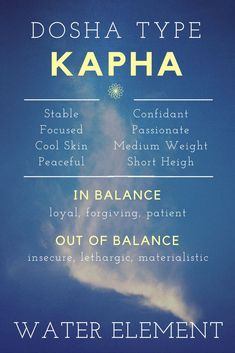 The calm Kapha Dosha. Ayurveda Dosha Type. Knowing your Ayurvedic Body Type can help identify imbalances and re-center or body. Great info for yogis.