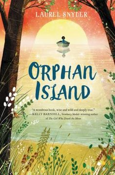 Orphan Island / Laurel Snyder. This title is not available in Middleboro right now, but it is owned by other SAILS libraries. Follow this link to place your hold today!