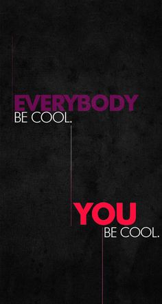 Be cool #cool