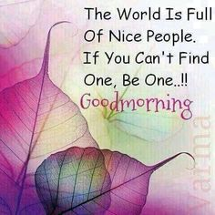 Have a nice morning...and a nice day.
