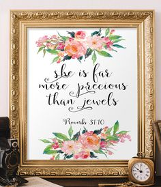 """Verse from Proverbs 31:10 - She is far more precious than jewels. _________________________________________________________ This artwork is an INSTANT DOWNLOAD. You will receive digital files to print on your own. PRINTABLE SIZES INCLUDED You will receive a high resolution PDF and JPG files of the following sizes, that will work for most sizes up to an 20 x 24 U.S. print or A1 international print. - 5 X 7 - 8"""" x 10"""" - 11 x 14 - 16 X 20 - A3 - A4 If you would like this print in another si..."""