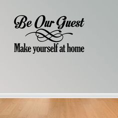 Wall Decal Be Our Guest Make Yourself At Home Sticker Quote Lettering Sign  J688