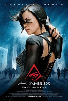 Aeon Flux (2005) loved this movie!  great and unexpected twist to it.  Futuristic.  Charlize Theron is hot and Marton Csokas hotter, not enough of him...love the accent!!