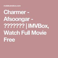 Charmer - Afsoongar - افسونگر | IMVBox, Watch Full Movie Free