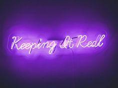 Keeping it real neon sign handmade neon light by sygns on Etsy Violet Aesthetic, Dark Purple Aesthetic, Lavender Aesthetic, Orange Aesthetic, Neon Aesthetic, Pink Neon Lights, Pink Neon Sign, Neon Purple, Purple Walls
