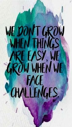 We GRoW WiTH CHaLLeNGeS