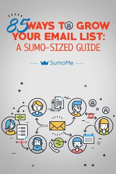 Brand, Ideas, Story, Style, My Life: 85 Ways to Build Your Email List: A Sumo-Sized Gui...