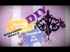 DIY/ DECORANDO O QUARTO- CANDELABRO DE EVA/ DIY DECOR HOME idea