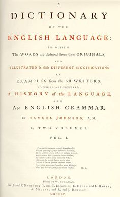 Samuel Johnson (18 September 1709–13 December 1784) created the first English dictionary.